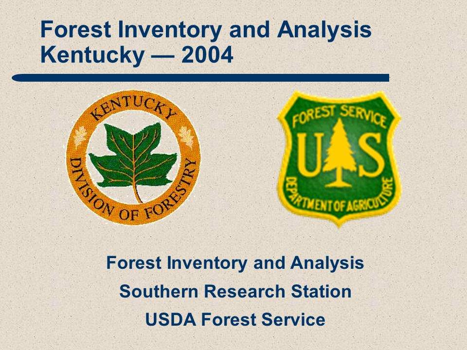 Forest Inventory and Analysis Southern Research Station USDA Forest Service Forest Inventory and Analysis Kentucky — 2004