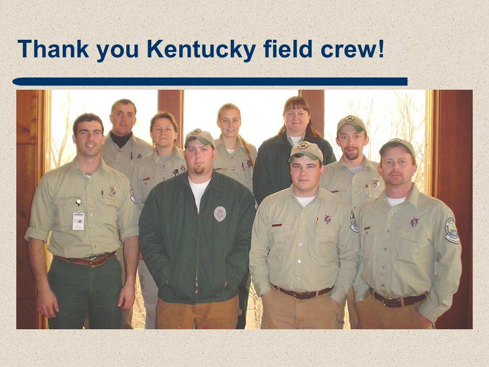 Thank you Kentucky field crew!
