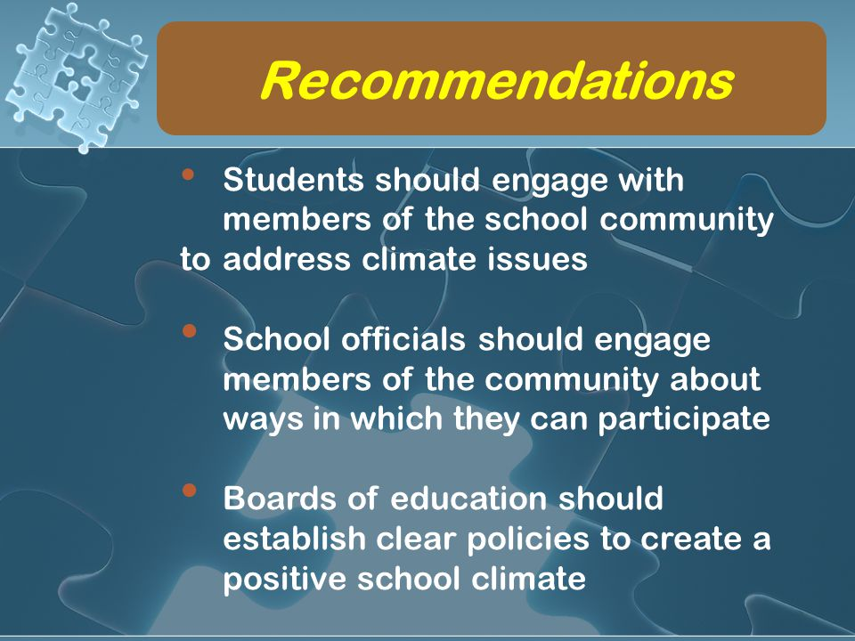 Recommendations Students should engage with members of the school community to address climate issues School officials should engage members of the co