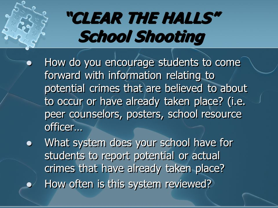 """CLEAR THE HALLS"" School Shooting How do you encourage students to come forward with information relating to potential crimes that are believed to abo"