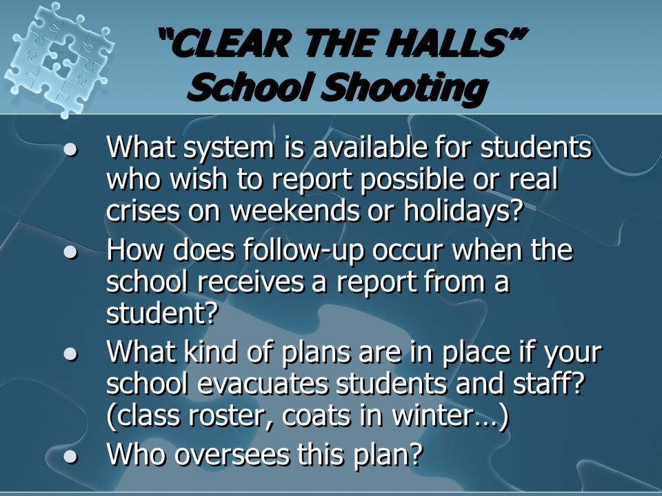 """CLEAR THE HALLS"" School Shooting What system is available for students who wish to report possible or real crises on weekends or holidays? How does f"
