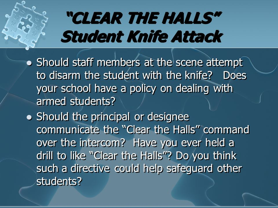"""CLEAR THE HALLS"" Student Knife Attack Should staff members at the scene attempt to disarm the student with the knife? Does your school have a policy"