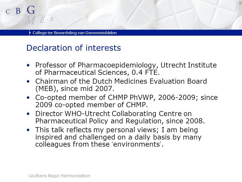 College ter Beoordeling van Geneesmiddelen Leufkens Regul Harmonization Professor of Pharmacoepidemiology, Utrecht Institute of Pharmaceutical Sciences, 0.4 FTE.