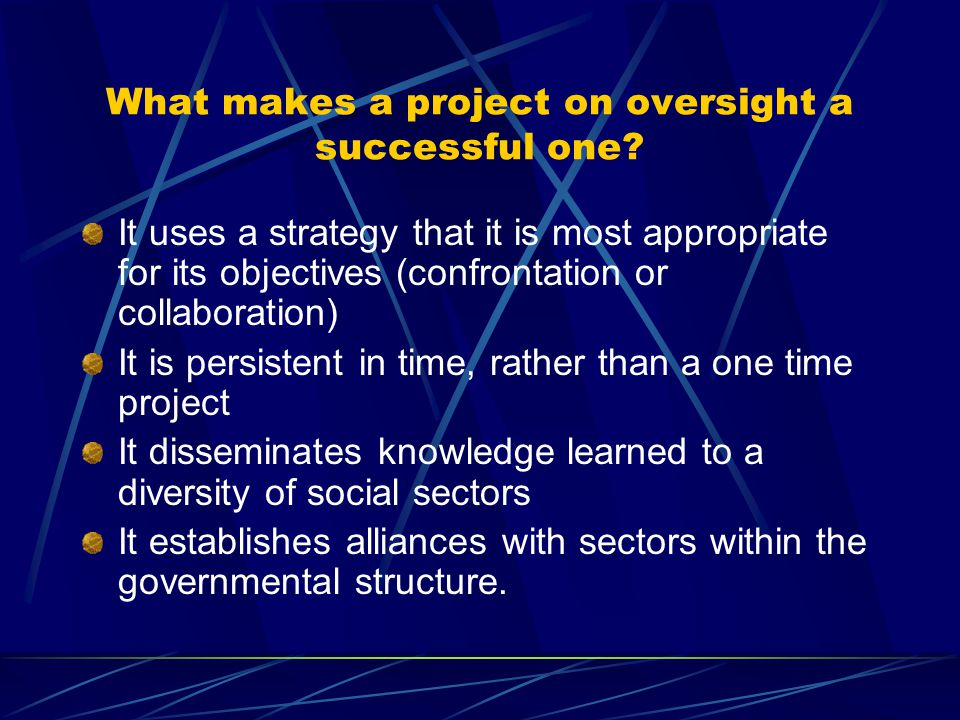 What makes a project on oversight a successful one.