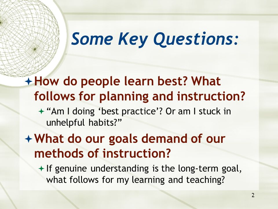 3 Key findings for instruction, according to How People Learn (from National Academy of Sciences):  1.
