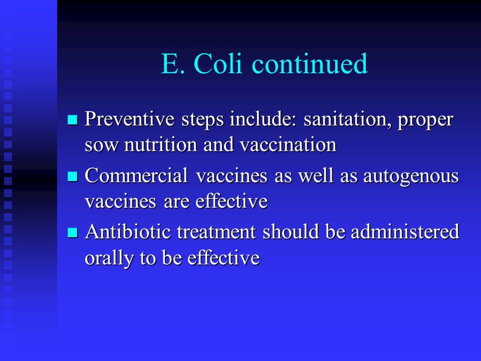 Edema Also known as gut edema or E.coli enterotoxemia Also known as gut edema or E.