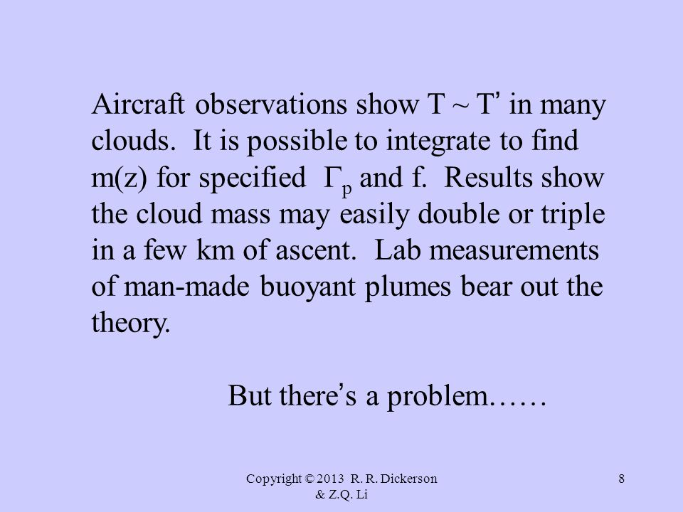 Copyright © 2013 R. R. Dickerson & Z.Q. Li 8 Aircraft observations show T ~ T ' in many clouds.
