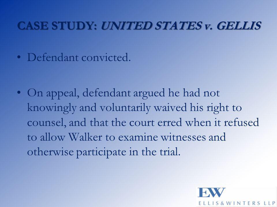 CASE STUDY: UNITED STATES v. GELLIS Defendant convicted.
