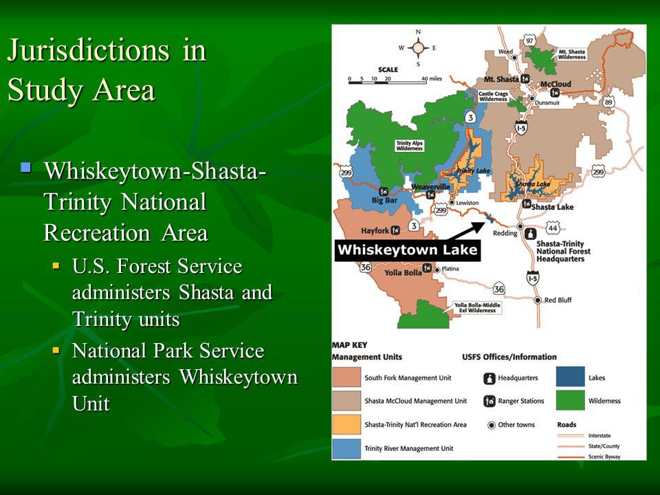 Jurisdictions in Study Area  Whiskeytown-Shasta- Trinity National Recreation Area  U.S.