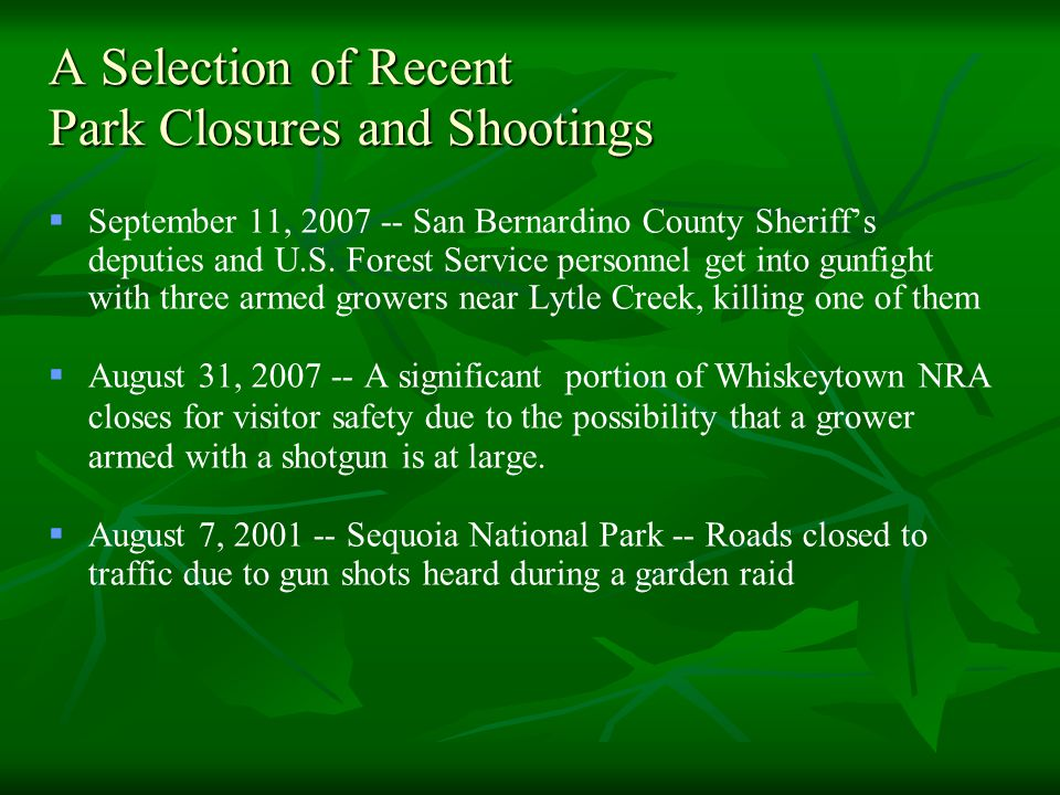 A Selection of Recent Park Closures and Shootings   September 11, 2007 -- San Bernardino County Sheriff's deputies and U.S.