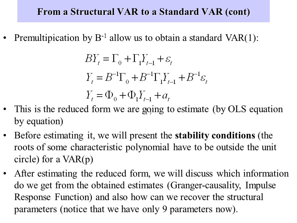 From a Structural VAR to a Standard VAR The structural VAR is not a reduced form. In a reduced form representation y and x are just functions of lagge