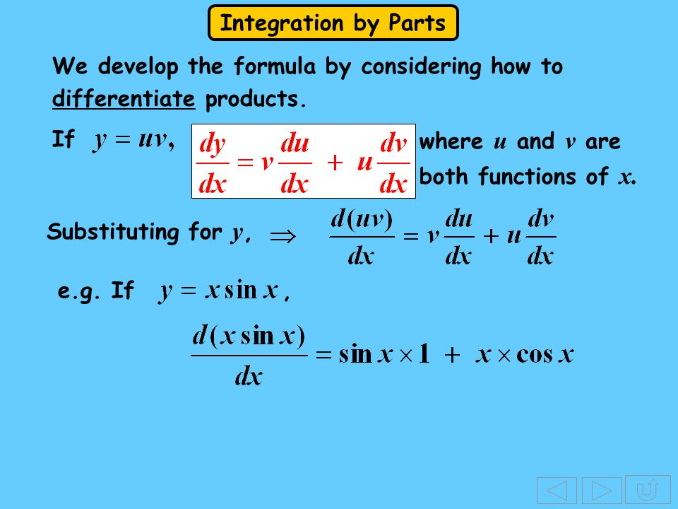 Integration by Parts e.g. 5 Find where So, and We next use integration by parts for I 2