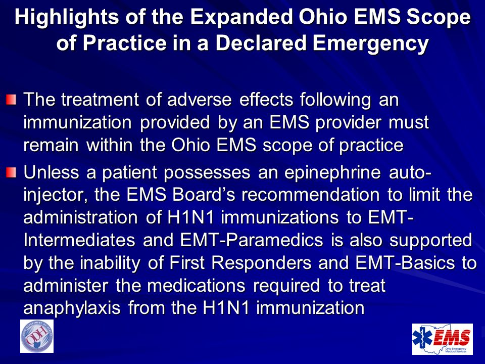 Highlights of the Expanded Ohio EMS Scope of Practice in a Declared Emergency The treatment of adverse effects following an immunization provided by a
