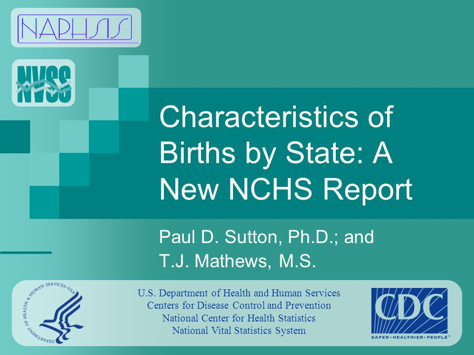 Characteristics of Births by State: A New NCHS Report Paul D.