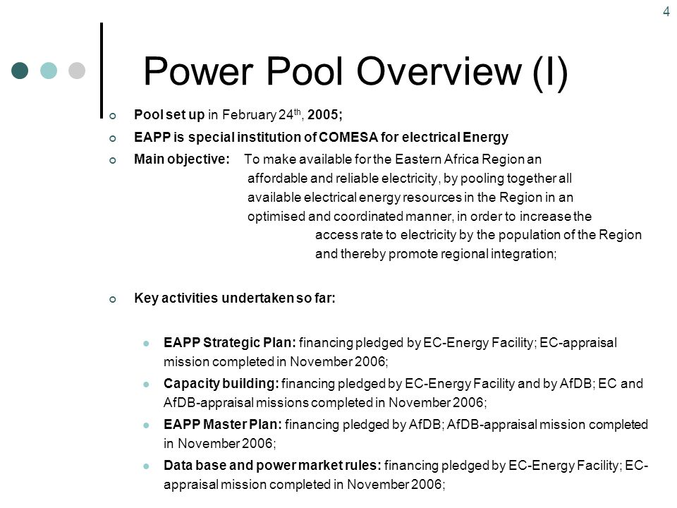 4 Power Pool Overview (I) Pool set up in February 24 th, 2005; EAPP is special institution of COMESA for electrical Energy Main objective: To make ava