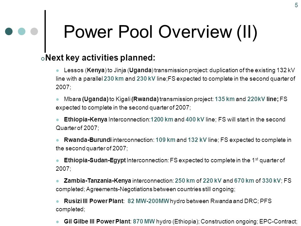 6 Upcoming Key Projects in Pool Area (I) Type (1) TRANS Country (ies) KENYA UGANDA Project name Lssos ( Kenya ) to Jinja ( Uganda ) transmission project with 230 km and 230 kV line.