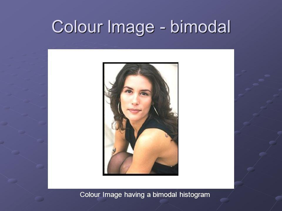 Colour Image - bimodal Colour Image having a bimodal histogram