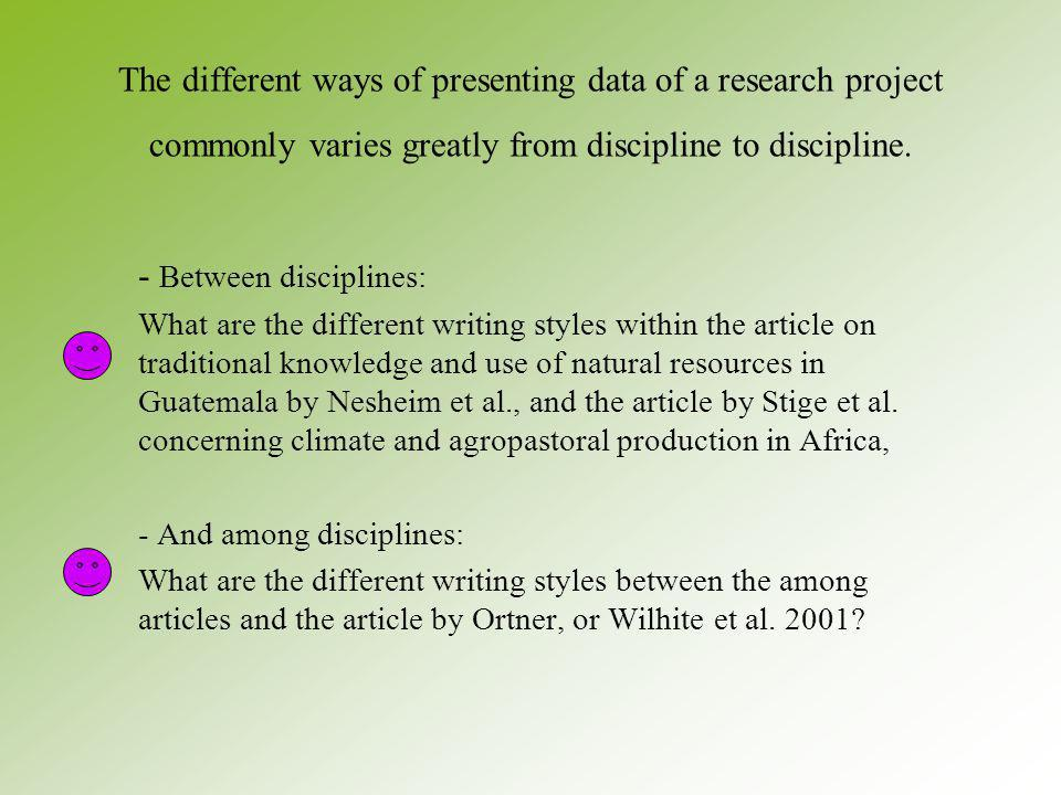 The different ways of presenting data of a research project commonly varies greatly from discipline to discipline.