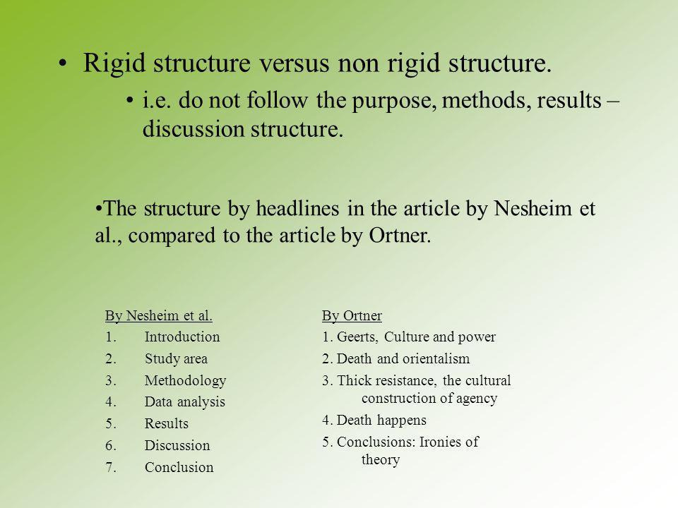Rigid structure versus non rigid structure. i.e.