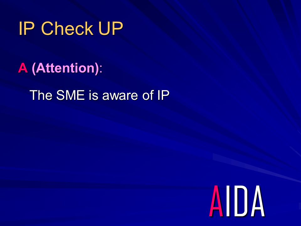 IP Check UP A (Attention): The SME is aware of IP AIDA