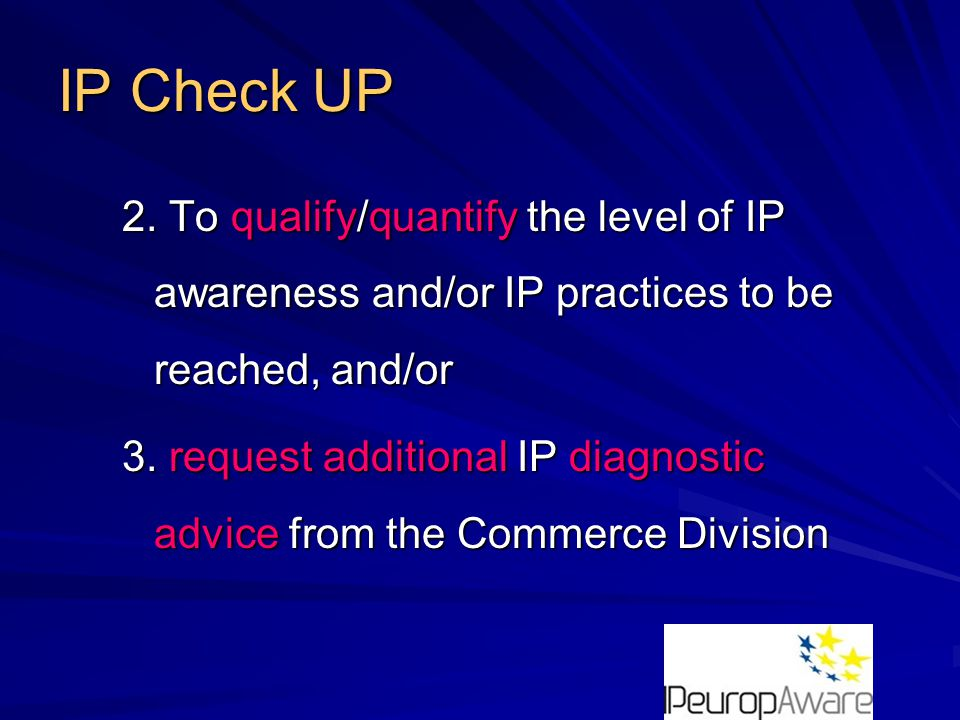 IP Check UP The idea behind the method developed for IP is to attach to each of the 4 AIDA levels, one particular type of IP-practice.