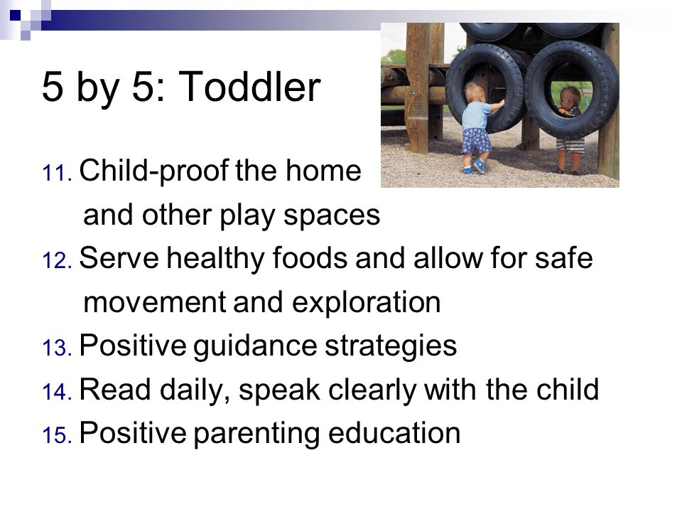 5 by 5: Toddler 11. Child-proof the home and other play spaces 12.