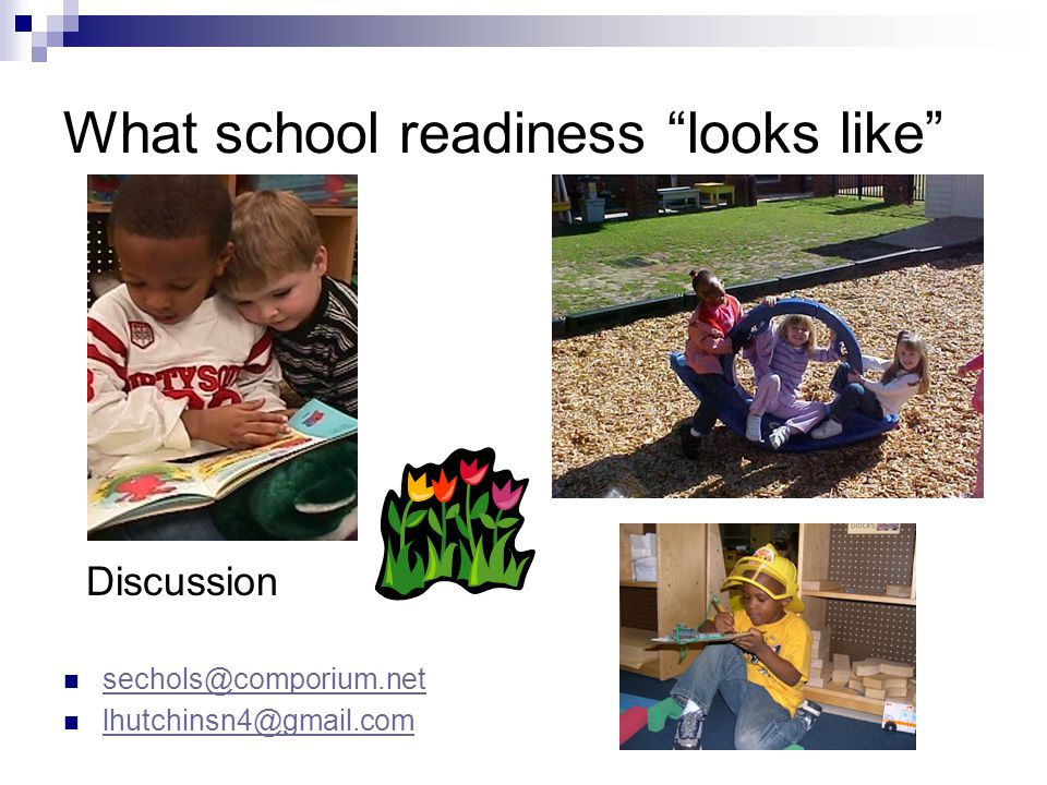 What school readiness looks like Discussion sechols@comporium.net lhutchinsn4@gmail.com