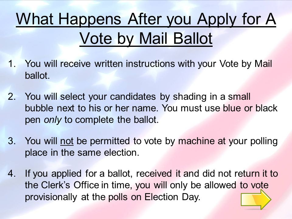 Reasons for Vote by Mail Application Rejections 1.Received too late for processing (must be received 7 days prior to the election unless you apply in person at the Clerk's Office by 3 p.m.