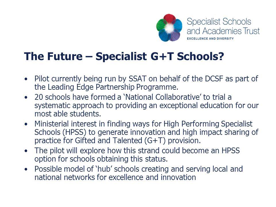 The Future – Specialist G+T Schools.