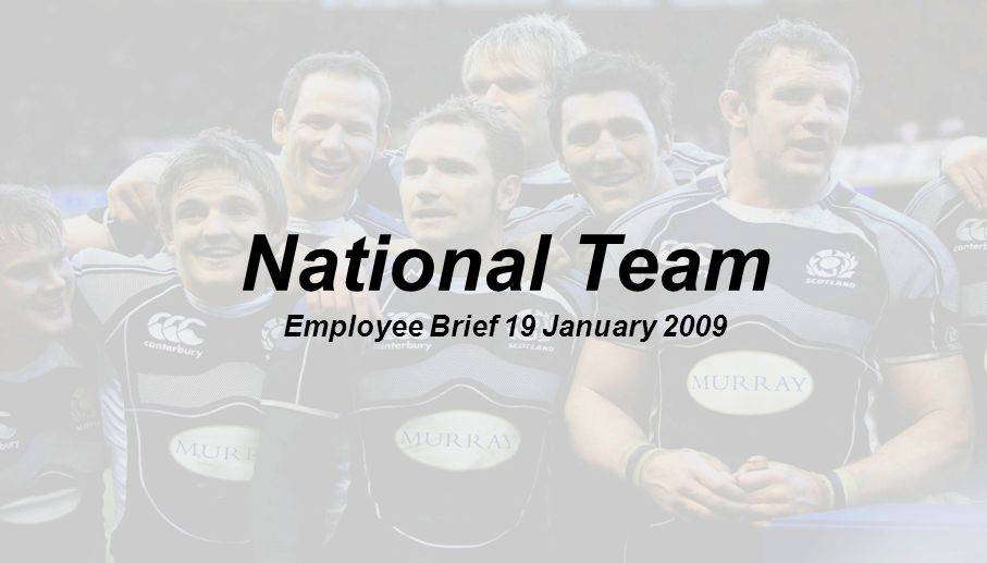 National Team Employee Brief 19 January 2009