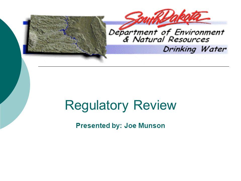 Regulatory Review Presented by: Joe Munson