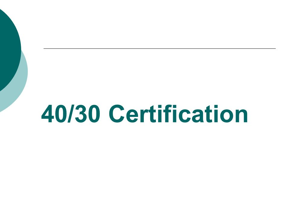 40/30 Certification