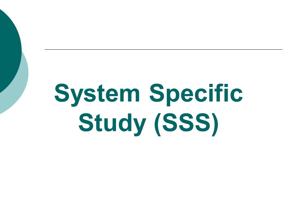 System Specific Study (SSS)