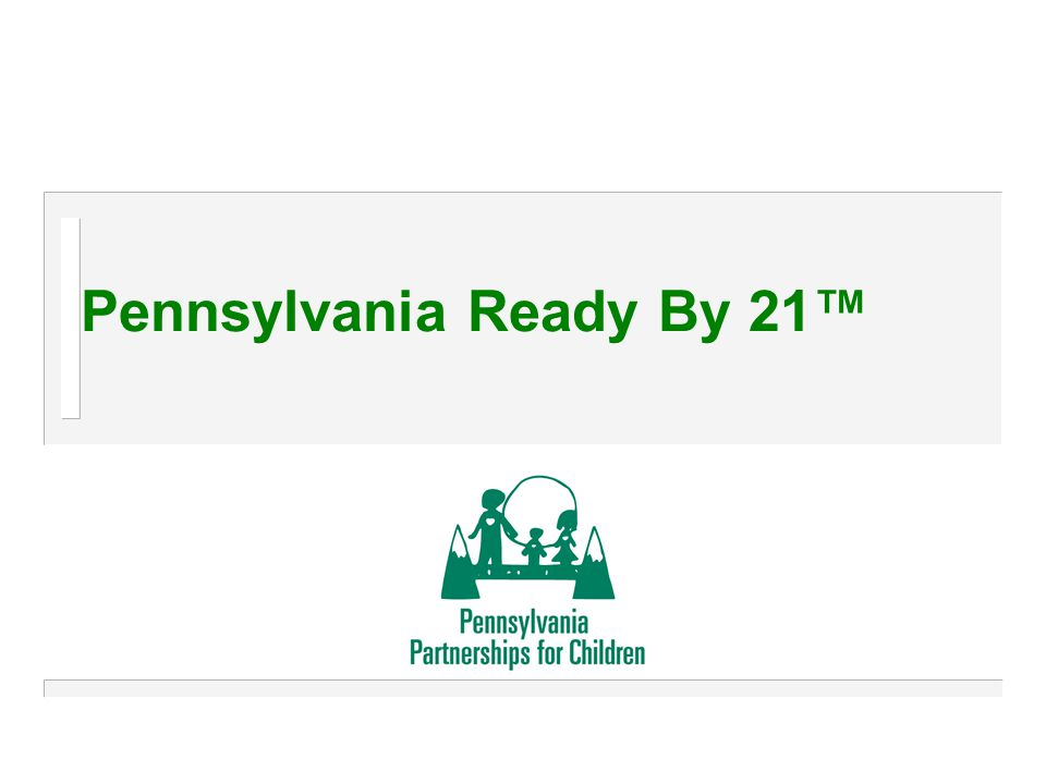 Pennsylvania Ready By 21™