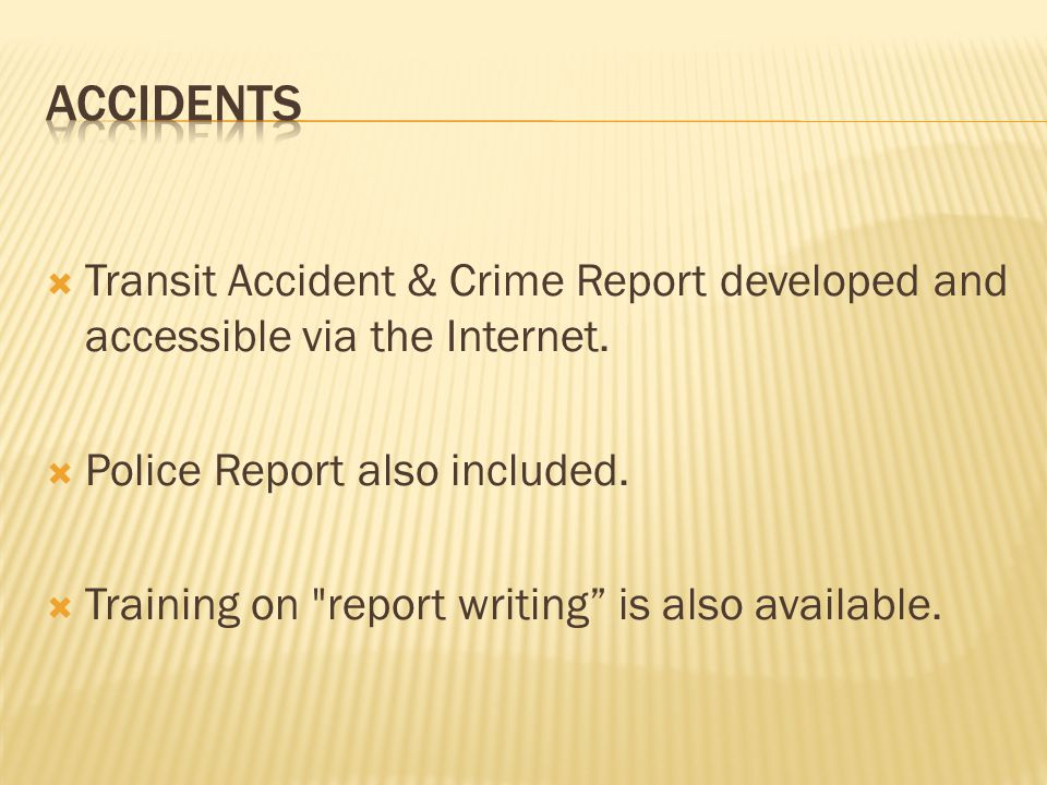  Transit Accident & Crime Report developed and accessible via the Internet.