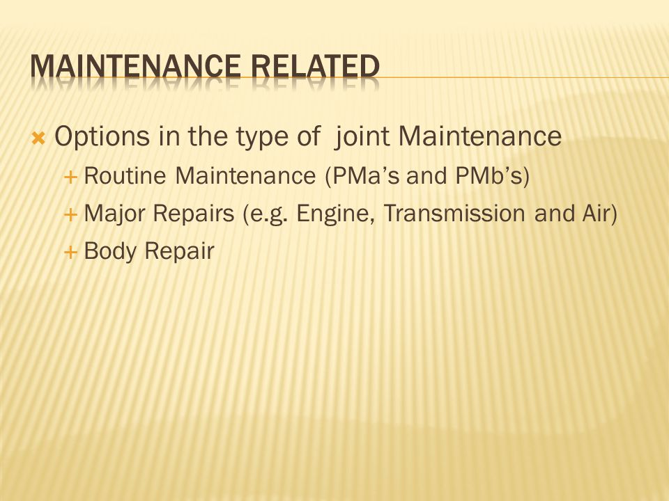  Options in the type of joint Maintenance  Routine Maintenance (PMa's and PMb's)  Major Repairs (e.g.