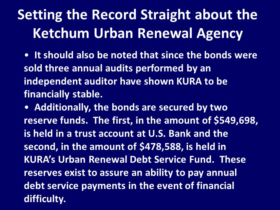 Setting the Record Straight about the Ketchum Urban Renewal Agency It should also be noted that since the bonds were sold three annual audits performe