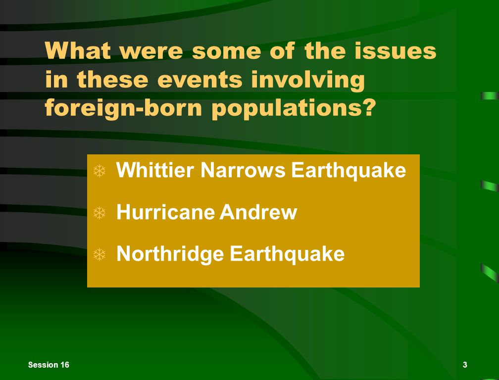 Session 163 What were some of the issues in these events involving foreign-born populations.