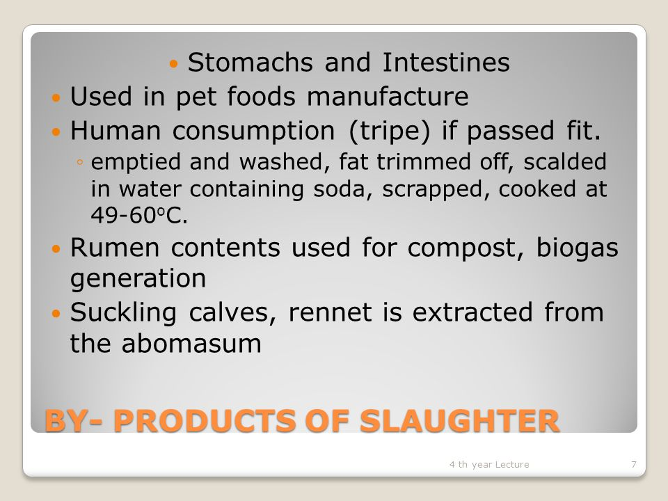 BY- PRODUCTS OF SLAUGHTER  Blood  When collected hygienically used for human consumption.