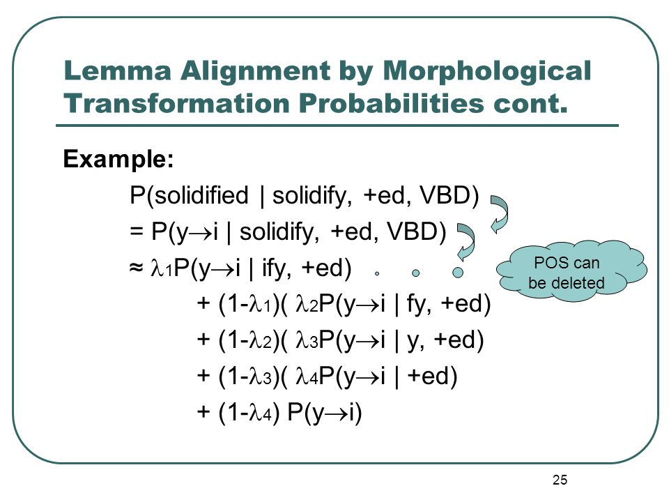 25 Lemma Alignment by Morphological Transformation Probabilities cont.
