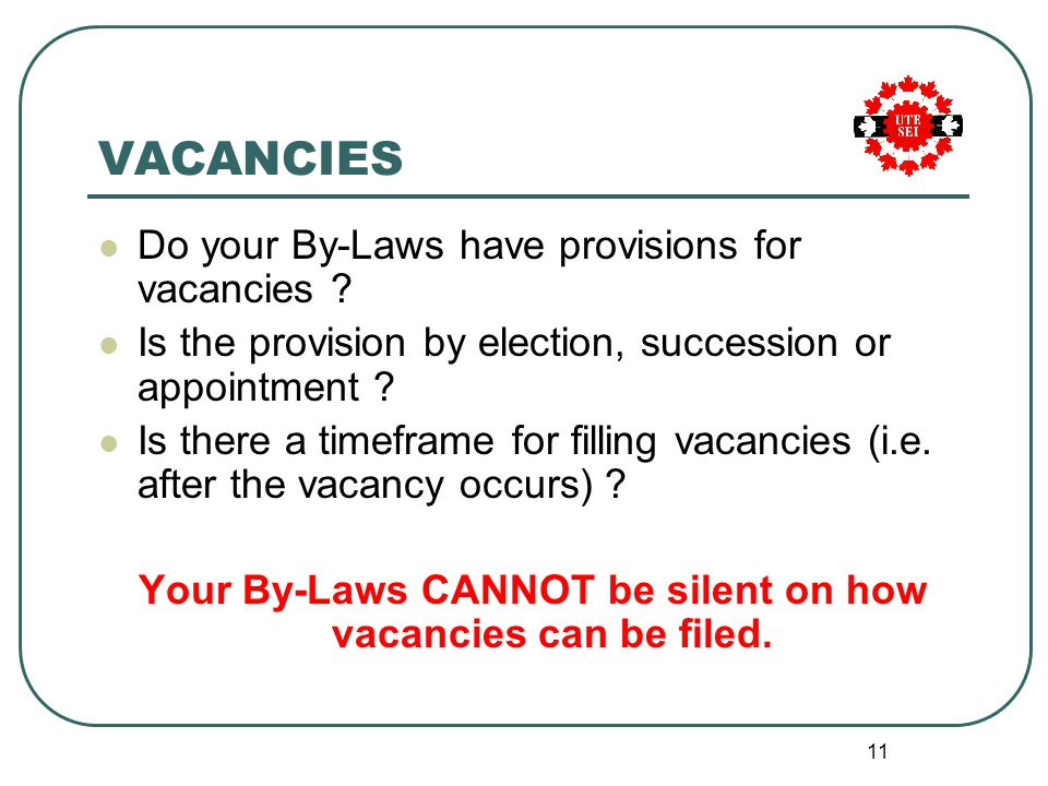 11 VACANCIES Do your By-Laws have provisions for vacancies .