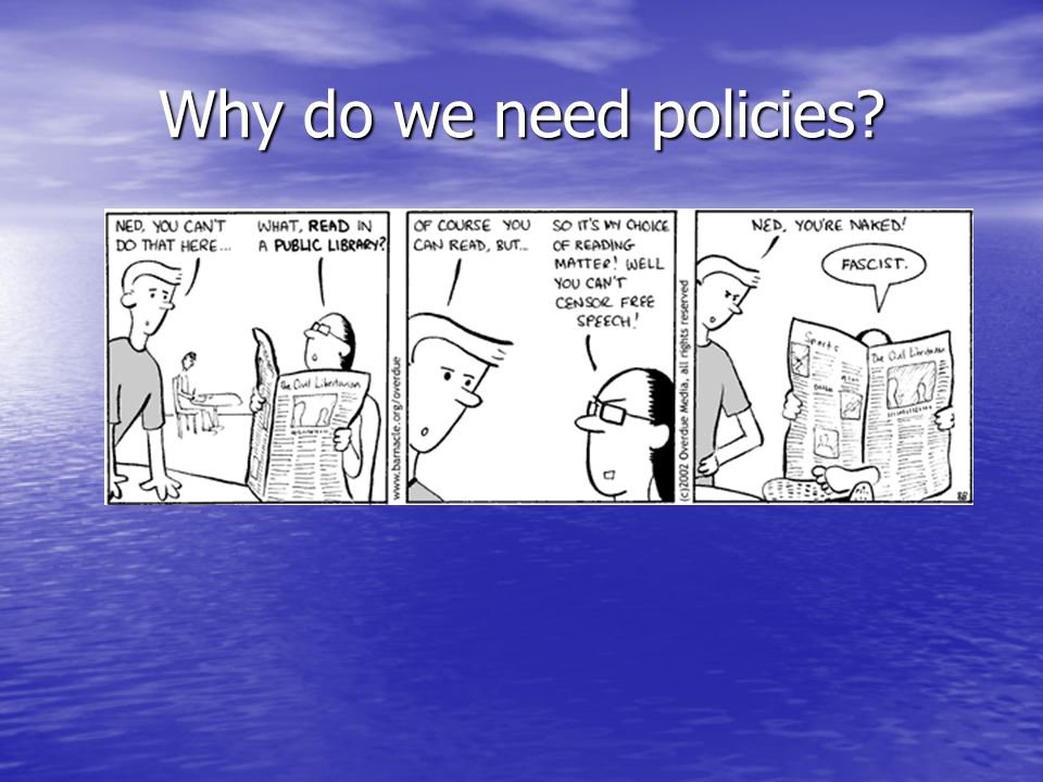 Why do we need policies