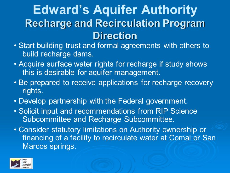 Recharge and Recirculation Program Direction Edward's Aquifer Authority Recharge and Recirculation Program Direction Start building trust and formal a