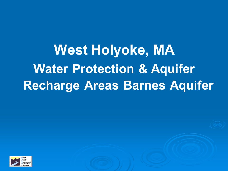 West Holyoke, MA Water Protection & Aquifer Recharge Areas Barnes Aquifer