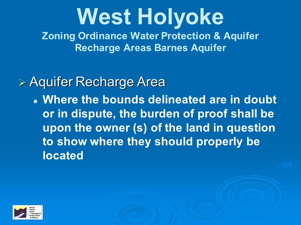 West Holyoke Zoning Ordinance Water Protection & Aquifer Recharge Areas Barnes Aquifer  Aquifer Recharge Area Where the bounds delineated are in doub