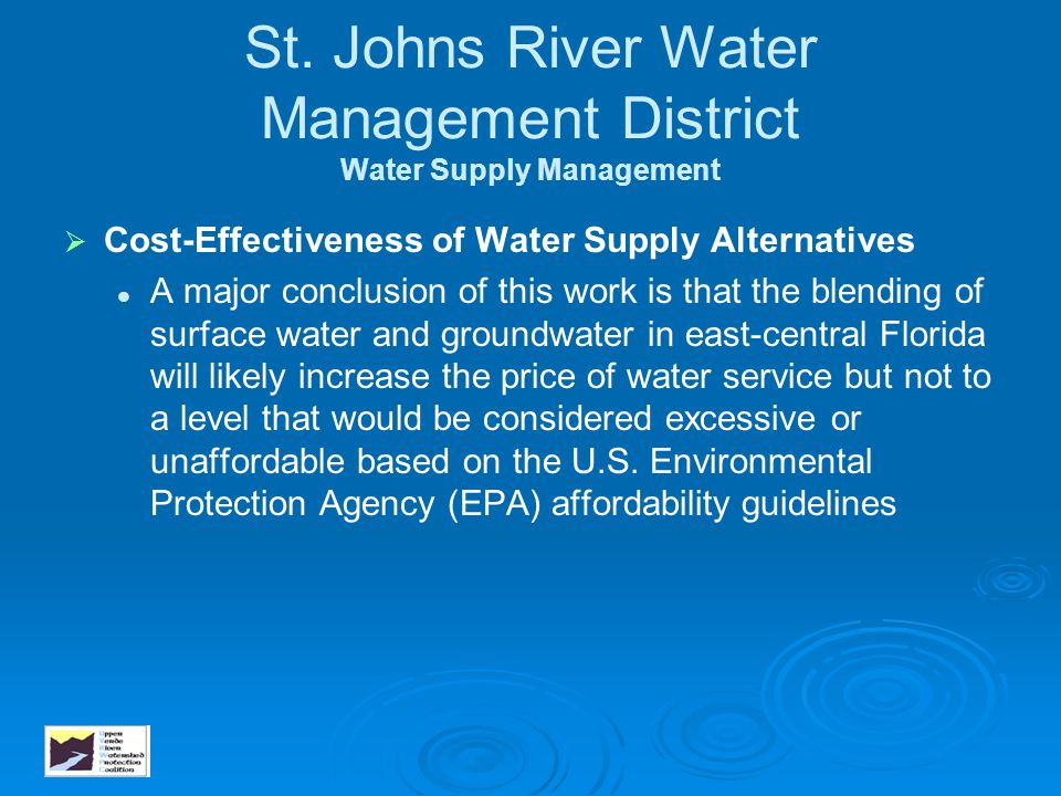 St. Johns River Water Management District Water Supply Management   Cost-Effectiveness of Water Supply Alternatives A major conclusion of this work