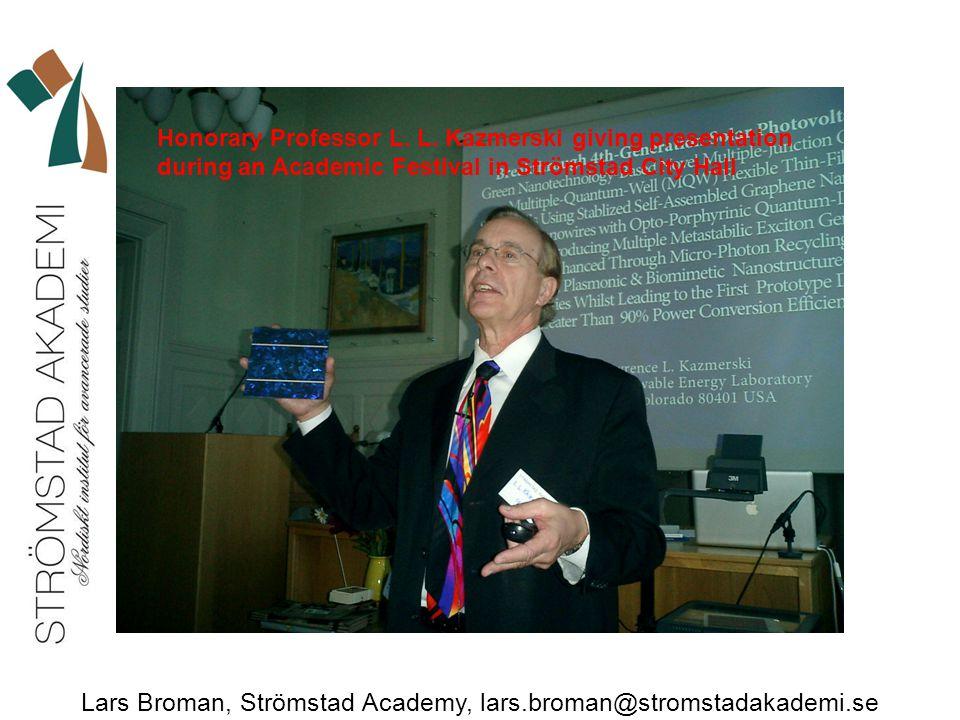Lars Broman, Strömstad Academy, lars.broman@stromstadakademi.se Honorary Professor L.