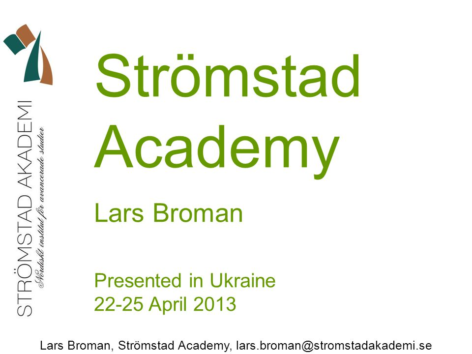 Strömstad Academy Lars Broman Presented in Ukraine 22-25 April 2013