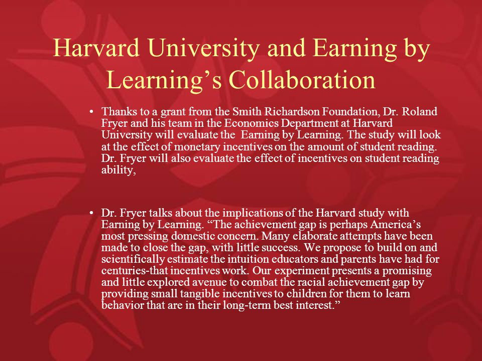 Harvard University and Earning by Learning's Collaboration Thanks to a grant from the Smith Richardson Foundation, Dr.