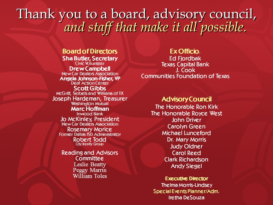 Thank you to a board, advisory council, and staff that make it all possible. Board of Directors Sha Butler, Secretary Civic Volunteer Drew Campbell Ne